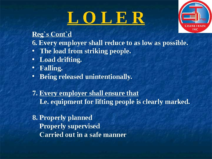 L O L E R Reg`s Cont`d 6. Every employer shall reduce to as low as