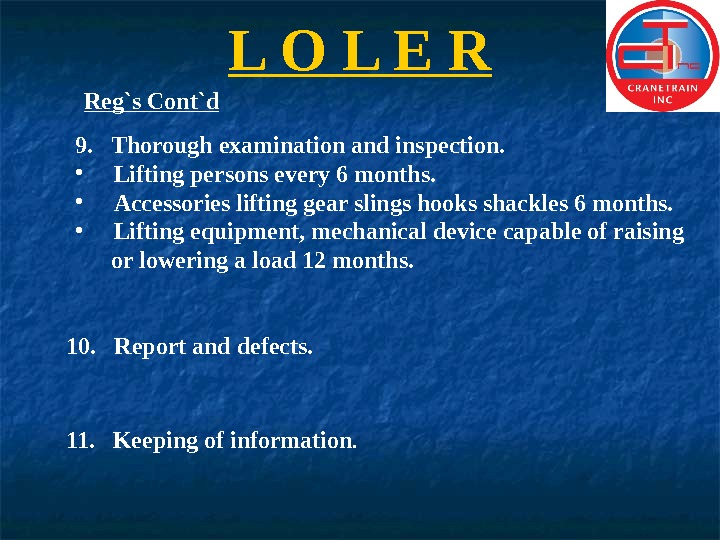L O L E R Reg`s Cont`d 11.  Keeping of information. 9.  Thorough examination