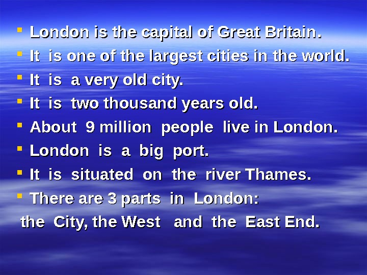 London is the capital of Great Britain. .  It is one of the