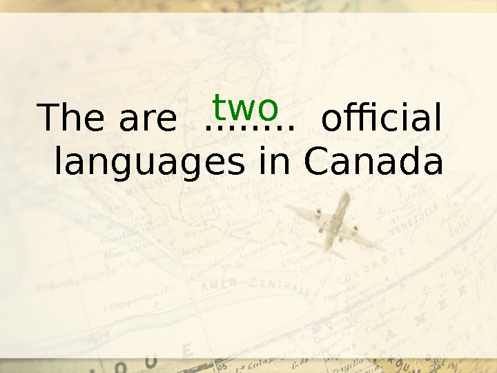 two The are  . . . . official languages in Canada
