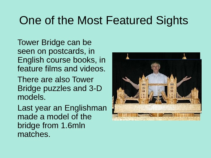 One of the Most Featured Sights Tower Bridge can be seen on postcards, in English course