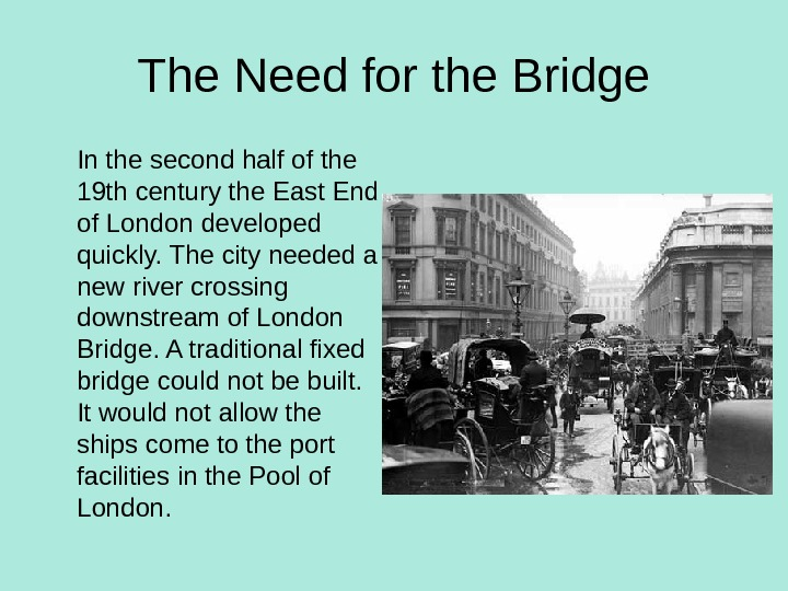 The Need for the Bridge In the second half of the 19 th century the East