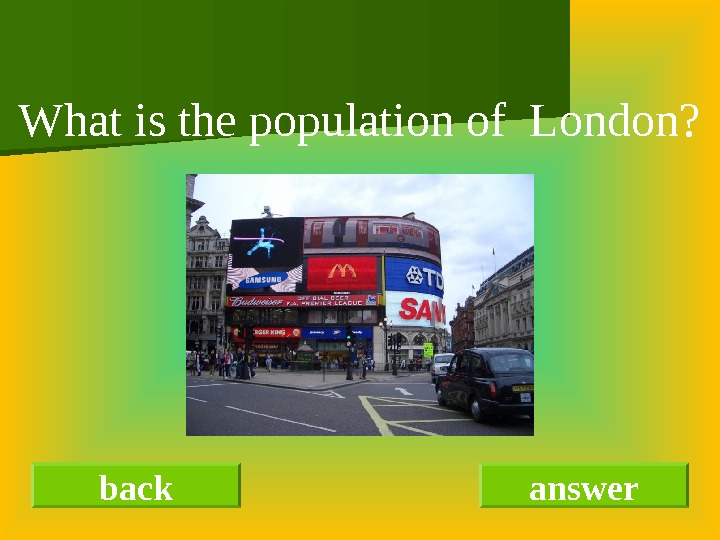 back answer. What is the population of London?