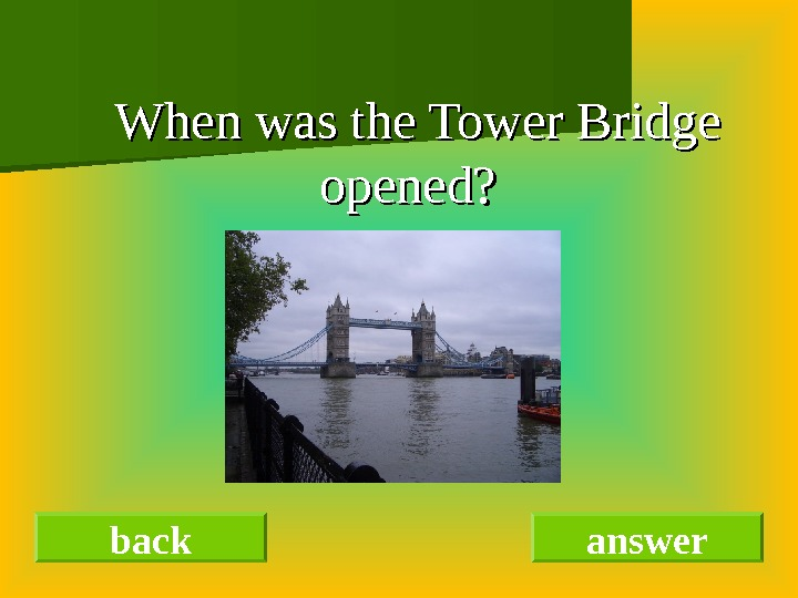 When was the Tower Bridge opened? back answer