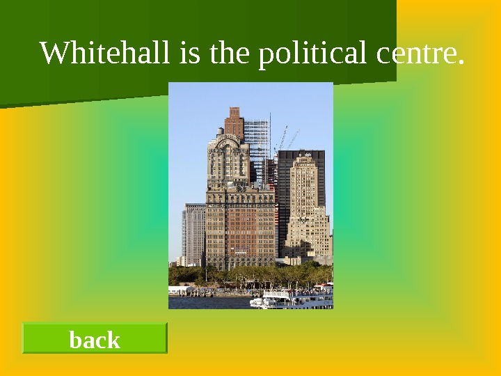 back. Whitehall is the political centre.
