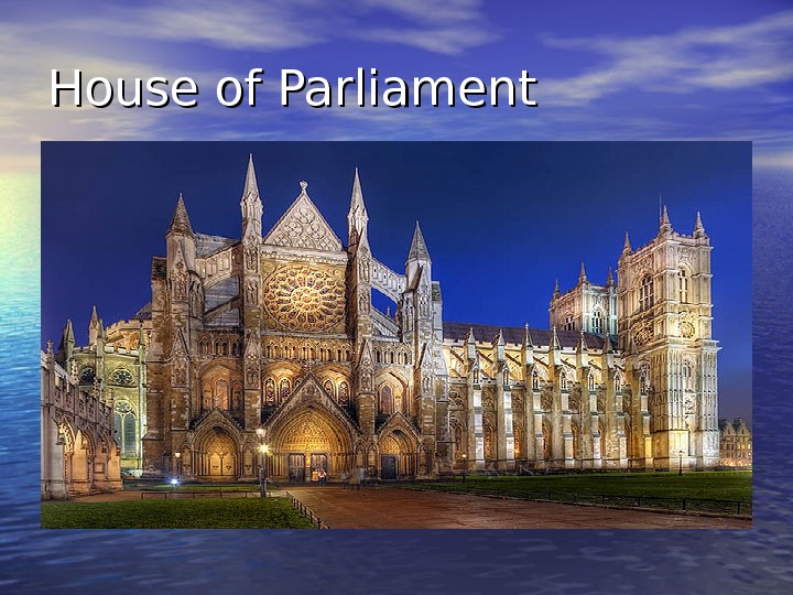 HH ouse of Parliament
