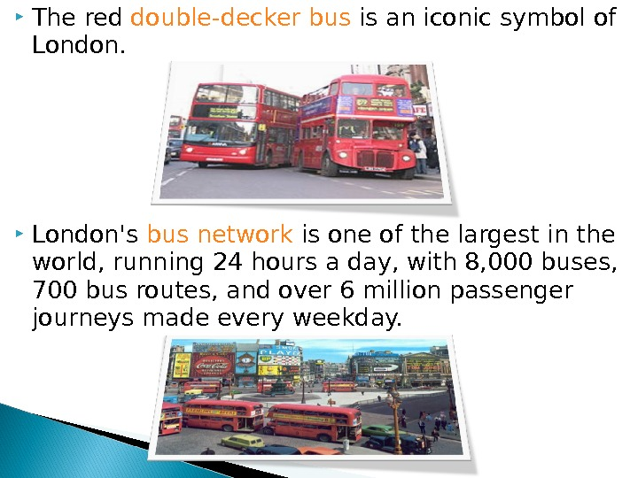 The red double-decker bus is an iconic symbol of London's bus network is one of