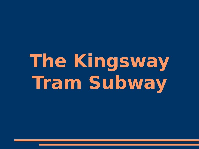 The Kingsway Tram Subway