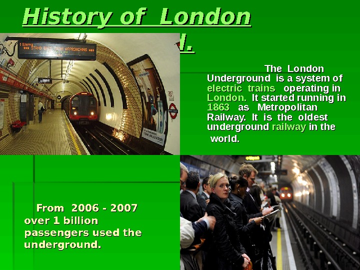 History  of of London Underground.      The London Underground is a