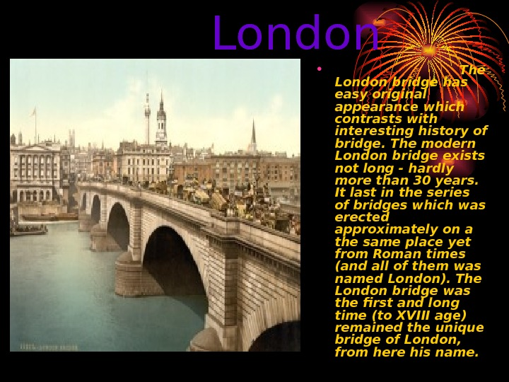 London Bridge.  •       The London