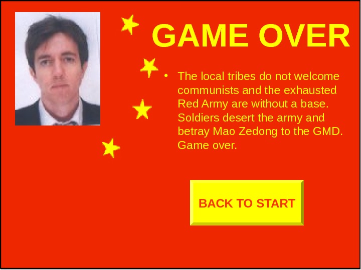 GAME OVER • The local tribes do not welcome communists and the exhausted Red