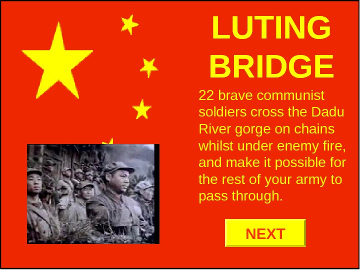 LUTING BRIDGE 22 brave communist soldiers cross the Dadu River gorge on chains whilst