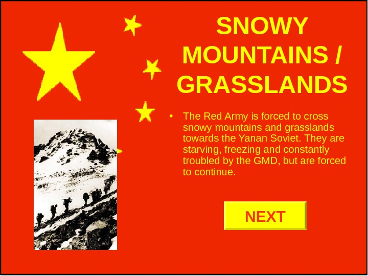 • The Red Army is forced to cross snowy mountains and grasslands towards the