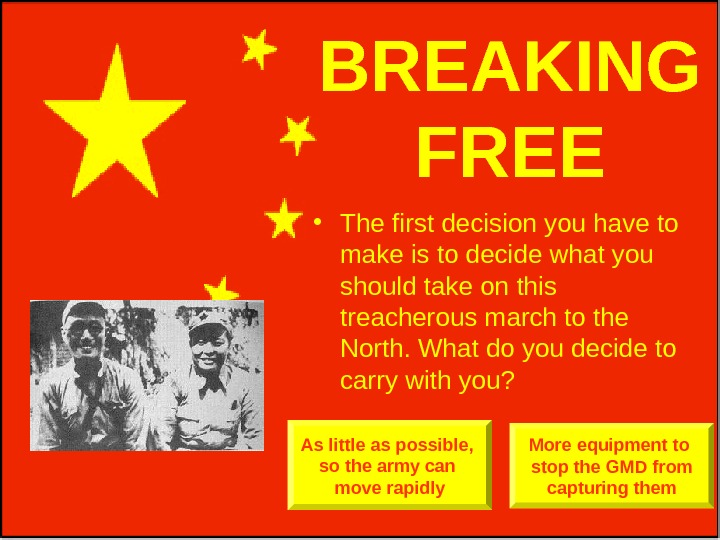 BREAKING FREE • The first decision you have to make is to decide what