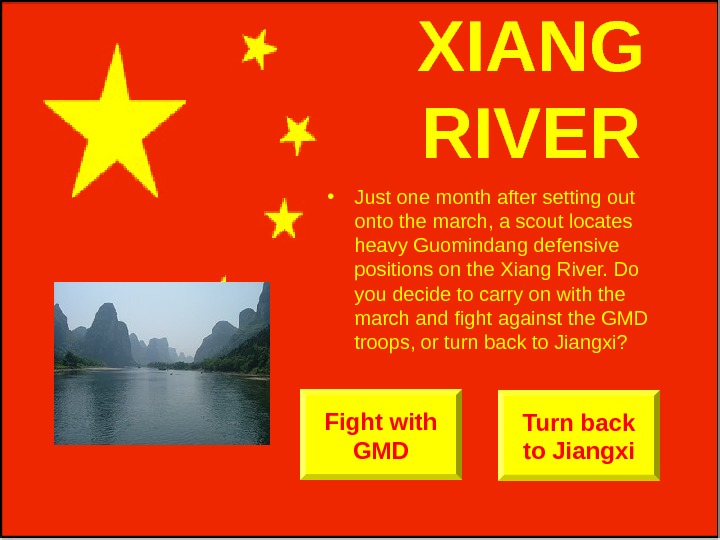 XIANG RIVER • Just one month after setting out onto the march, a scout