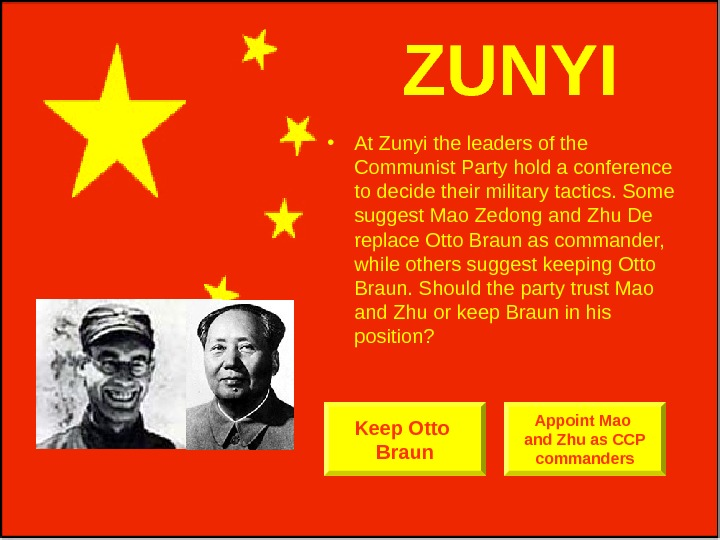 ZUNYI • At Zunyi the leaders of the Communist Party hold a conference to