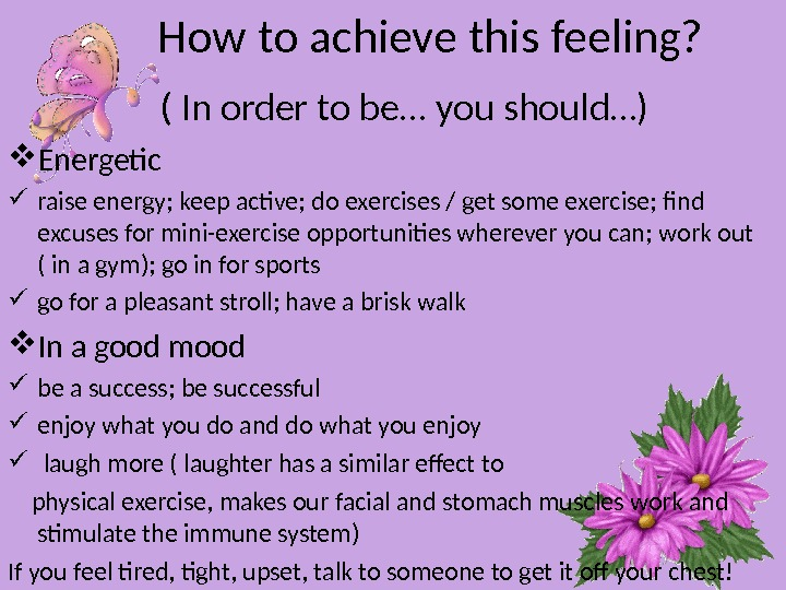 How to achieve this feeling?   ( In order to be…