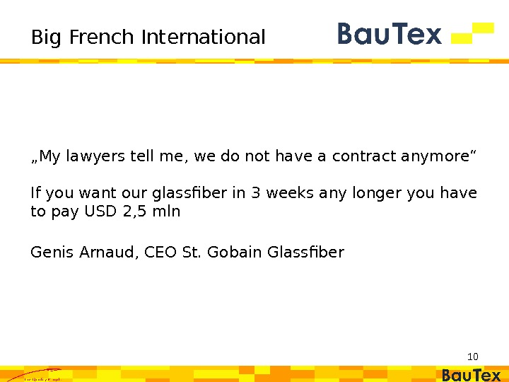 "Big French International "" My lawyers tell me, we do not have a contract anymore"" If"