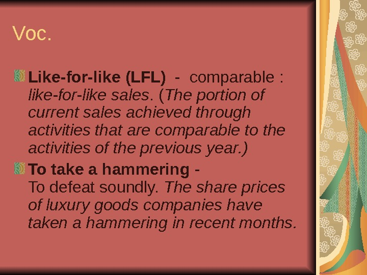 Voc. L ike-for-like  (LFL)  - comparable :  like-for-like sales. ( The