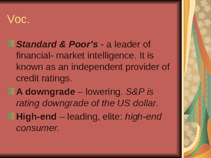 Voc. Standard & Poor's - a leader of financial- market intelligence. It is known