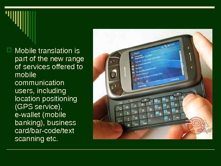 Mobile translation is part of the new range of services offered to mobile communication