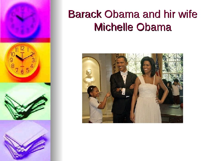 Barack Obama and hir wife Michelle Obama