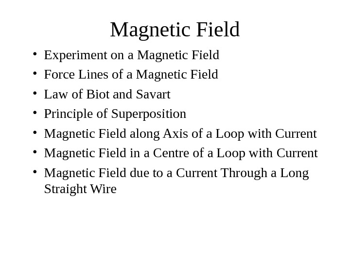 Magnetic Field • Experiment on a Magnetic Field • Force Lines of a Magnetic