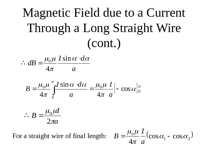 Magnetic Field due to a Current Through a Long Straight Wire (cont. )a d.