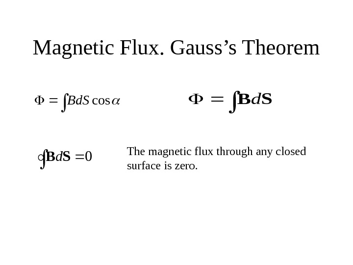 Magnetic Flux. Gauss's Theorem cos. Bd. S SBd 0 SBd The magnetic flux through