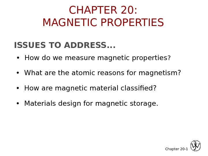 Chapter 20 -ISSUES TO ADDRESS. . .  •  How do we measure magnetic