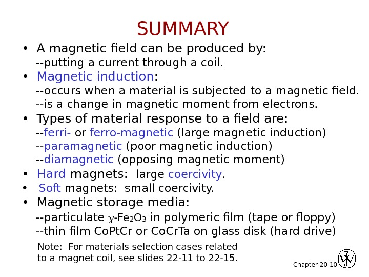Chapter 20 - 10 •  A magnetic field can be produced by:  --putting