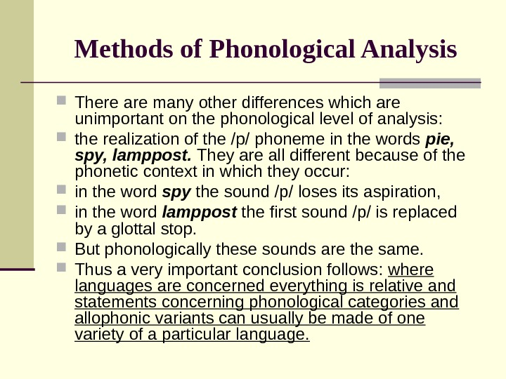 Methods of Phonological Analysis There are many other differences which are unimportant on the phonological level