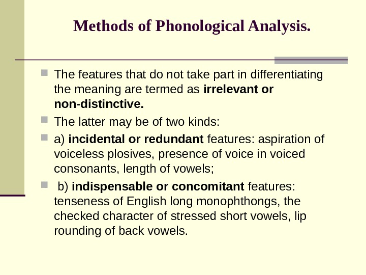 Methods of Phonological Analysis.  The features that do not take part in differentiating the meaning