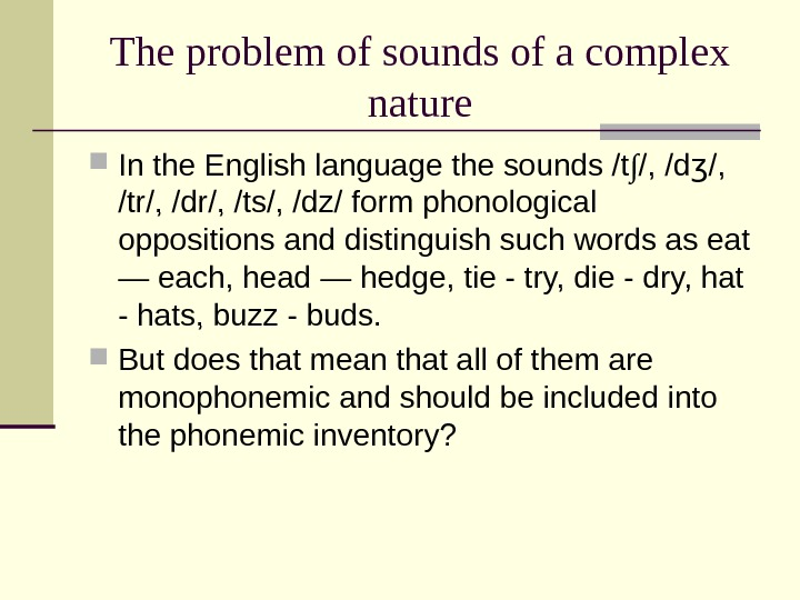 The problem of sounds of a complex nature In the English language the sounds /t ∫