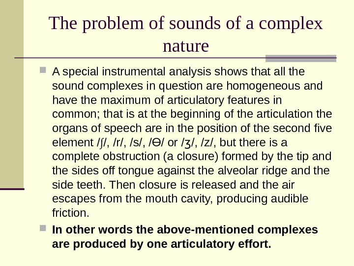 The problem of sounds of a complex nature A special instrumental analysis shows that all the