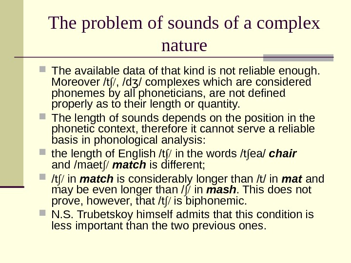 The problem of sounds of a complex nature The available data of that kind is not