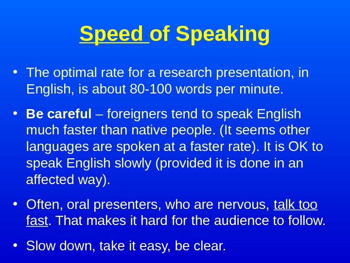 Speed of Speaking • The optimal rate for a research presentation, in English,