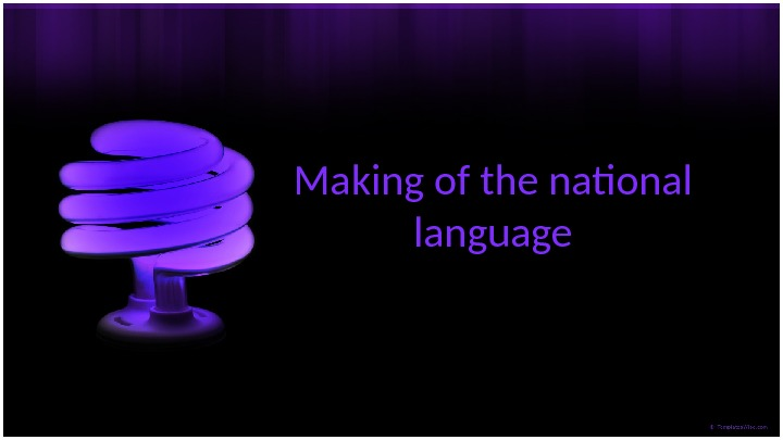 Making of the national language
