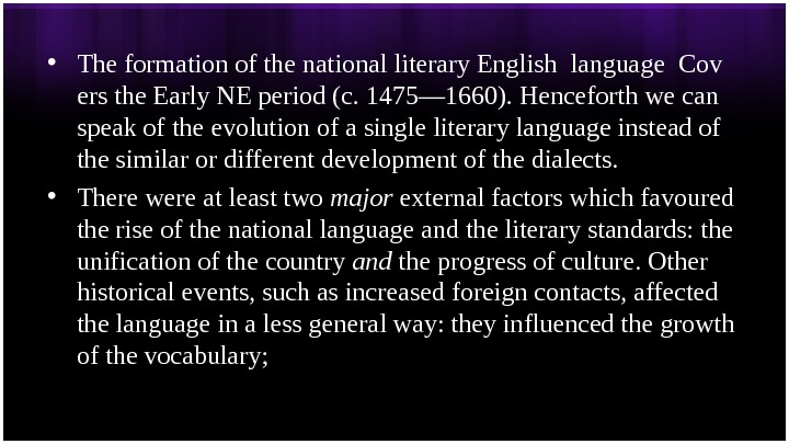 • The formation of the national literary English language Cov  ers the Early NE