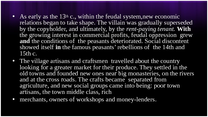 • As early as the 13 th c. , within the feudal system, new economic
