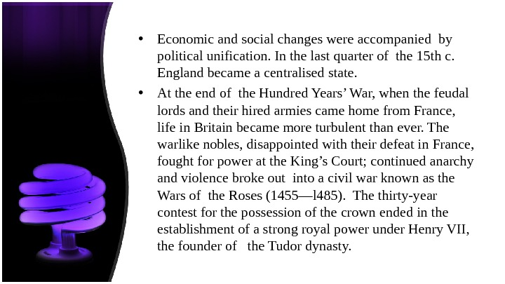 • Economic and social changes were accompanied by political unification. In the last quarter of