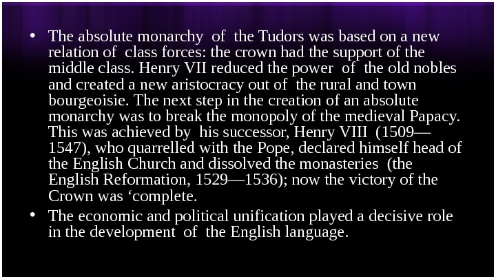 • The absolute monarchy of the Tudors was based on a new relation of class