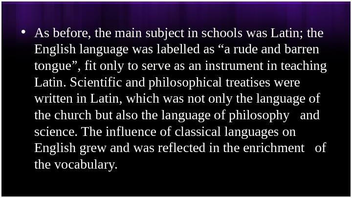 • As before, the main subject in schools was Latin; the English language was labelled