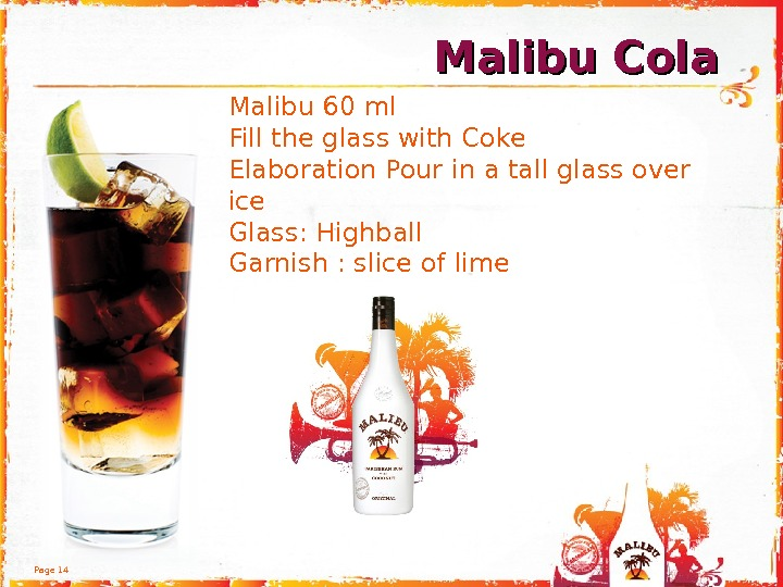 Page 14 Malibu 60 ml Fill the glass with Coke  Elaboration Pour in a tall