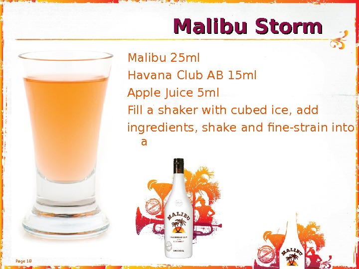 Page 18 Malibu 25 ml Havana Club AB 15 ml Apple Juice 5 ml Fill a