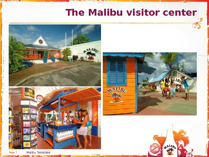 Page 7 Malibu Template The Malibu visitor center
