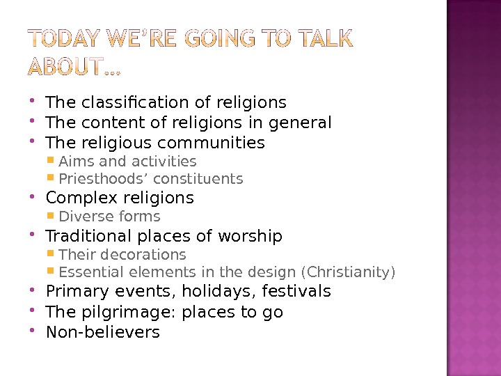 The classification of religions  The content of religions in general The religious communities