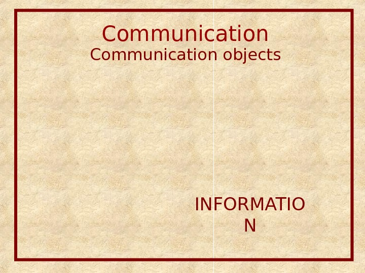 Communication objects INFORMATIO N