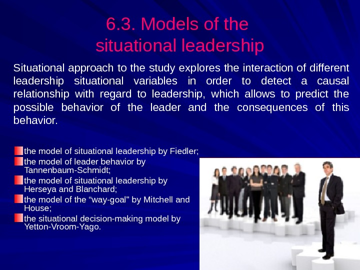 6. 3. Models of the situational leadership the model of situational leadership by Fiedler; the model