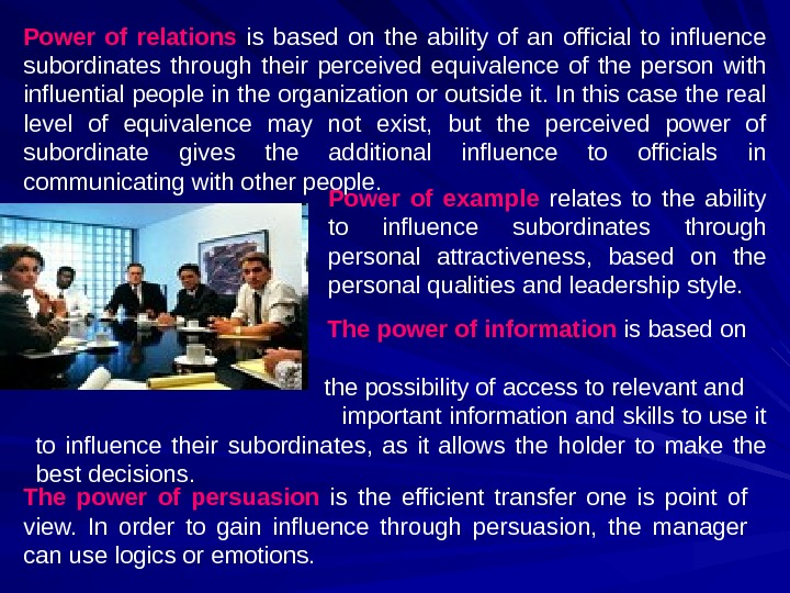 Power of relations  is based on the ability of an official to influence subordinates through